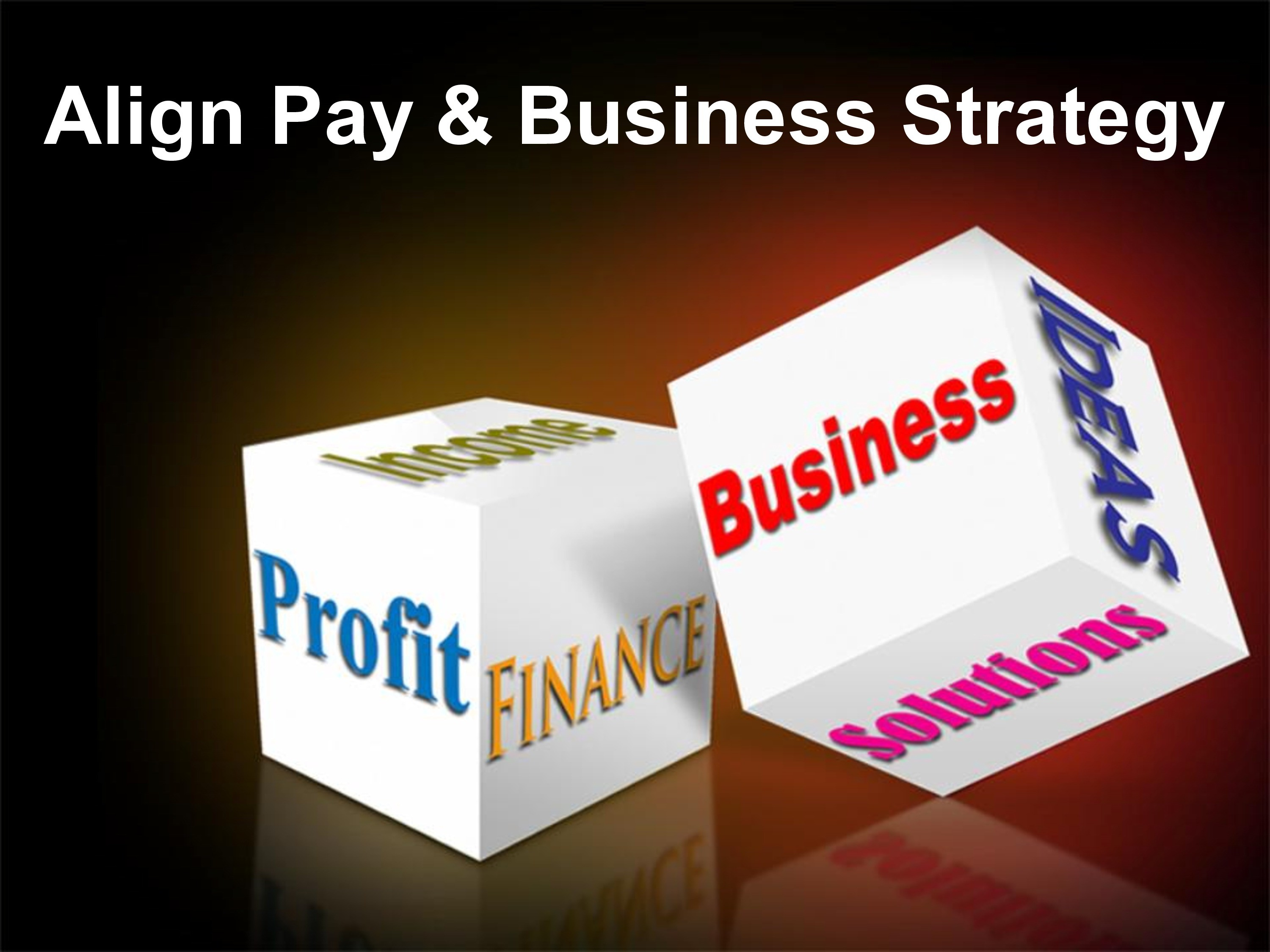 Align Pay Amp Business Strategy