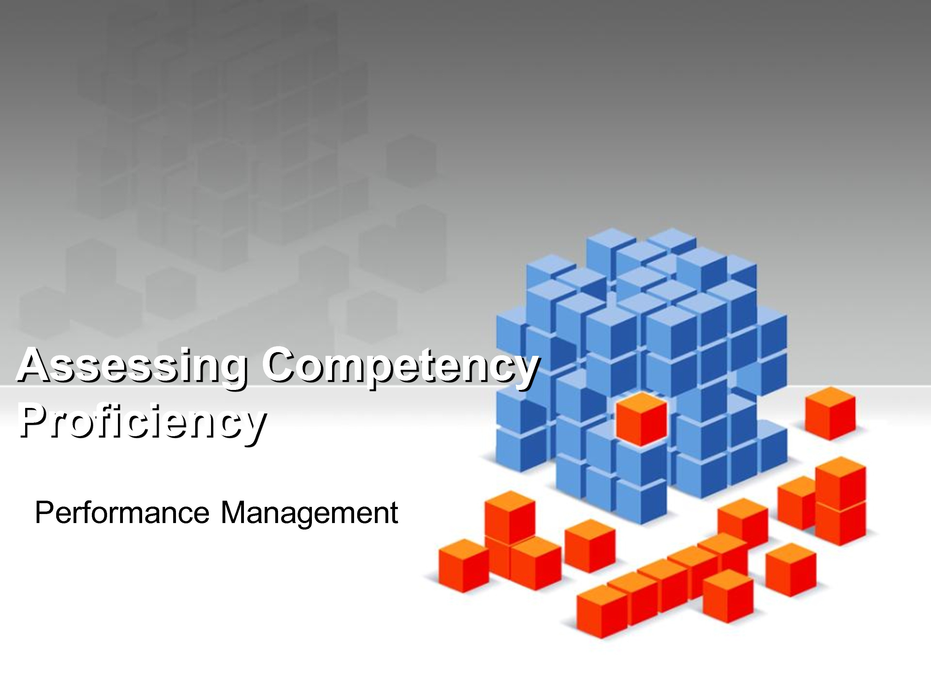 Assessing Competency Proficiency