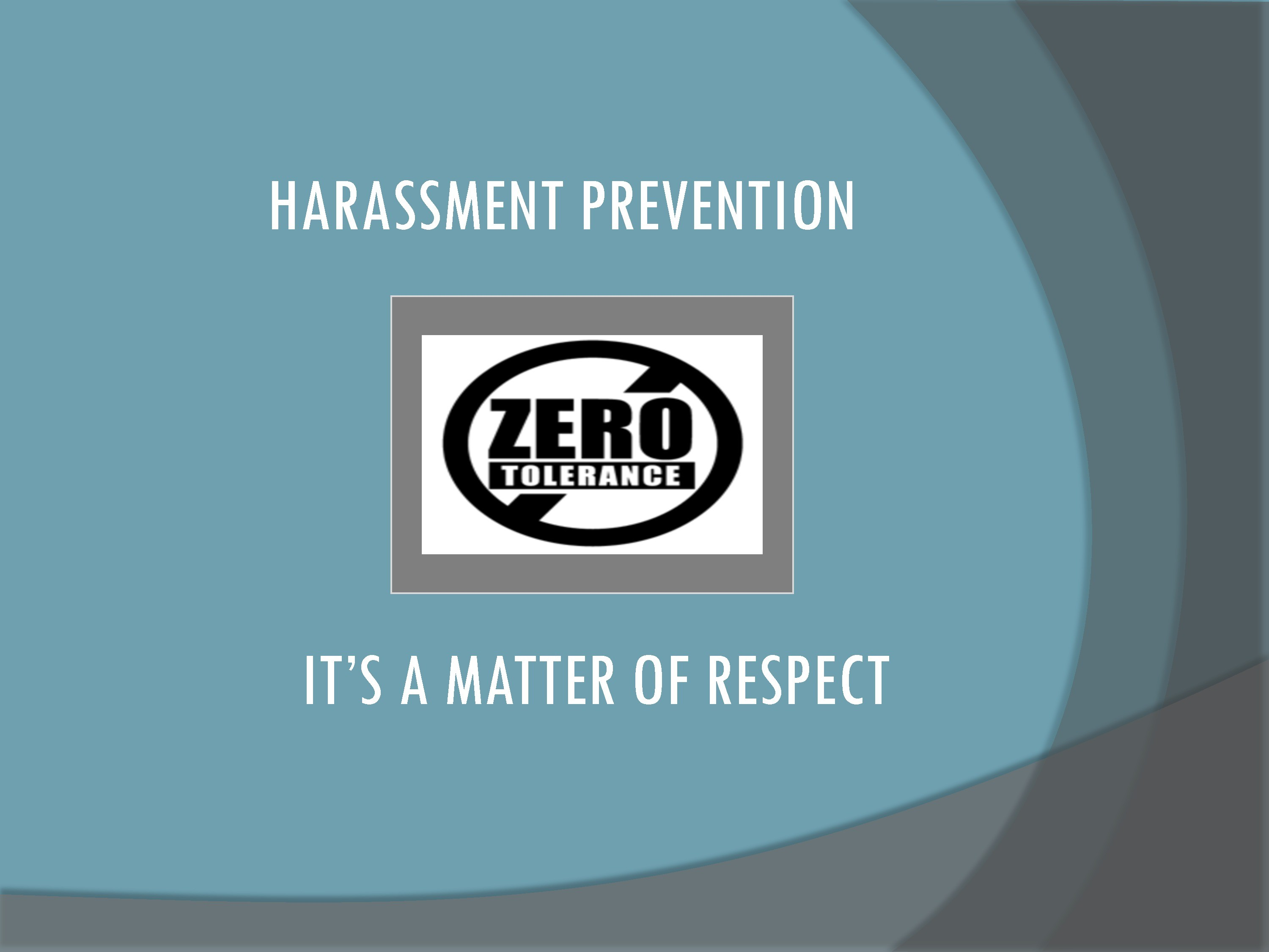 Harassment Prevention: It's A Matter of Respect