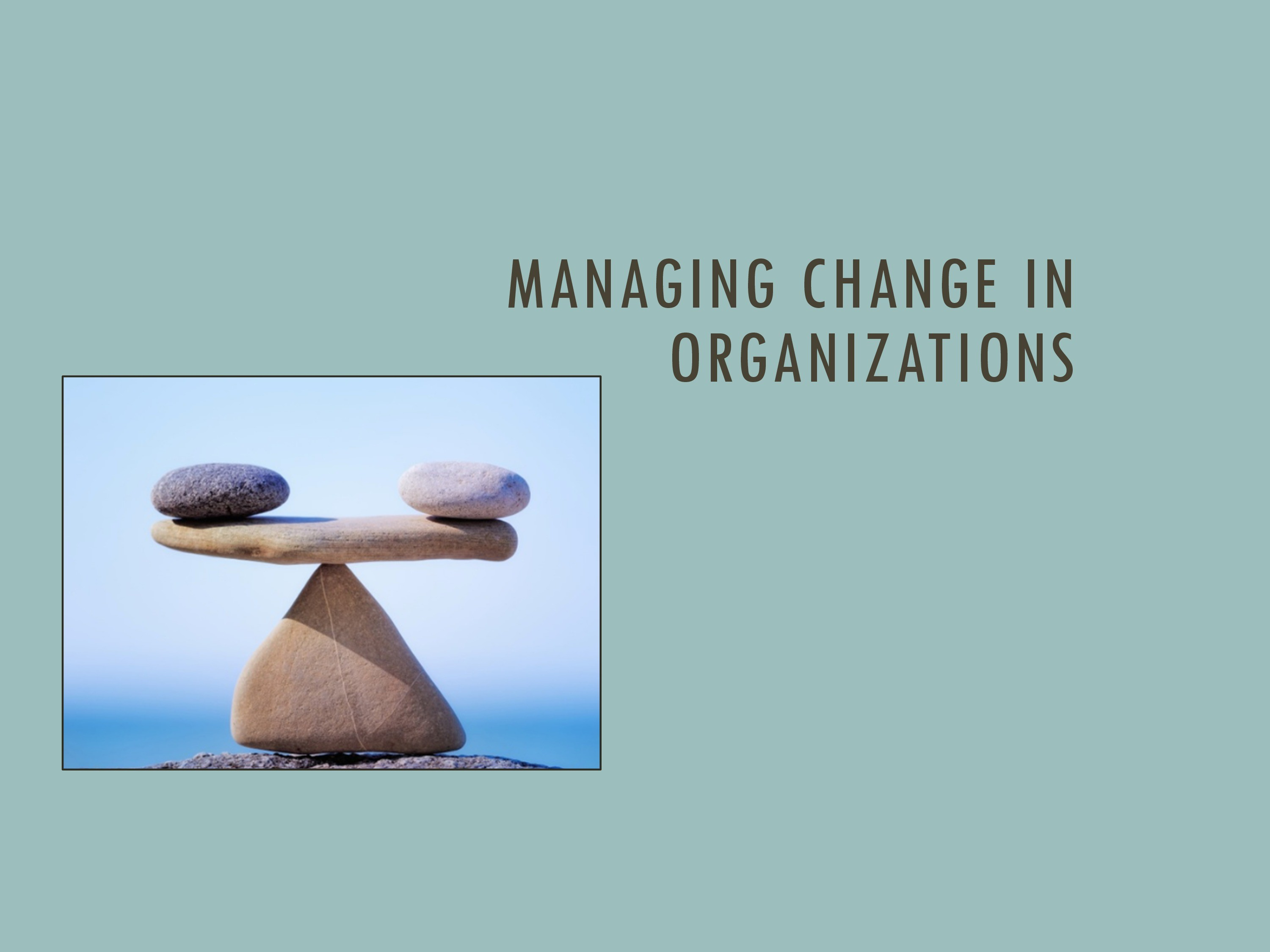 managing change in organisations You can reduce employee resistance to change by taking these actions  what  stages do organizations experience in managing change.
