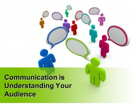 Communication is Understanding Your Audience