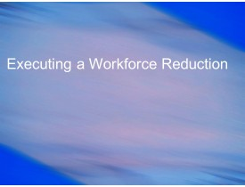 Executing a Workforce Reduction
