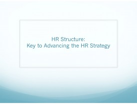 HR Structure - Key to Advancing HR Strategy