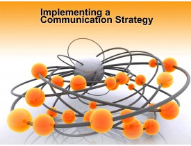 Implementing a Communication Strategy