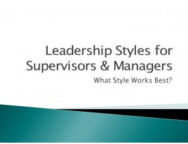 Leadership Styles: Supervisors & Managers