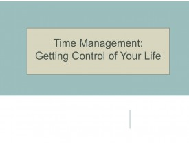 Time Management: Control of Your Life