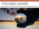 Focused Leader: An Interactive Workshop