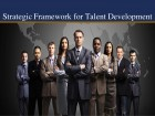 Strategic Framework for Talent Development