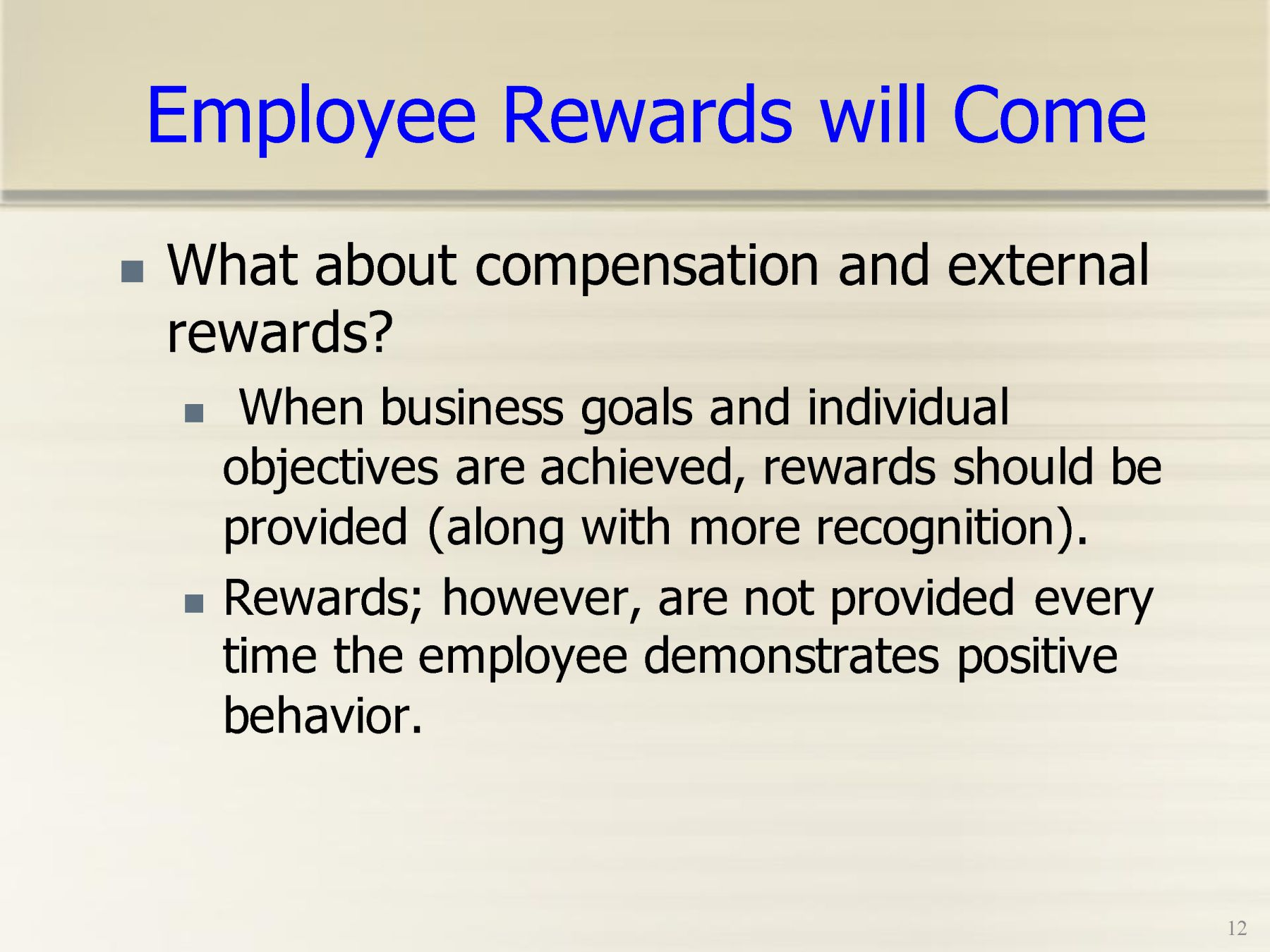 employee motivation recognition and rewards Avoid employee recognition traps that: single out only a few who are  chances  are, you're a victim of employee recognition that was not motivational  and who  don't understand the criteria for the bestowal of the reward, are.