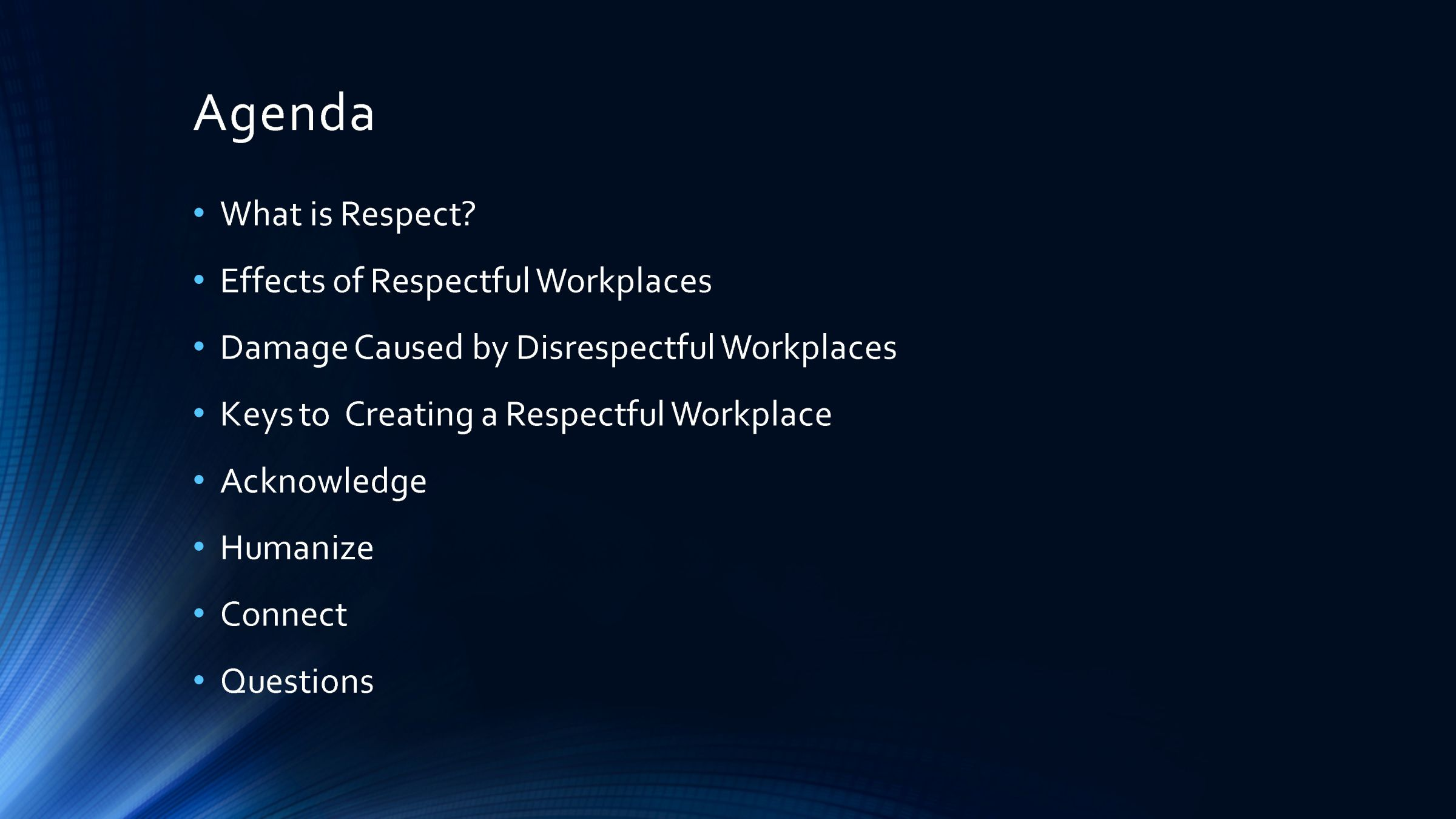 respect in the workplace Respect in the workplace effective date: may 2015 it is the policy of the  foundation to maintain a work environment in which all individuals are treated.